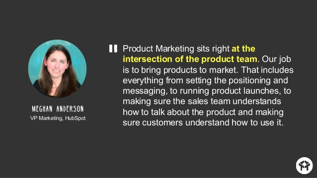 product marketers build the connection between sales teams and customers.